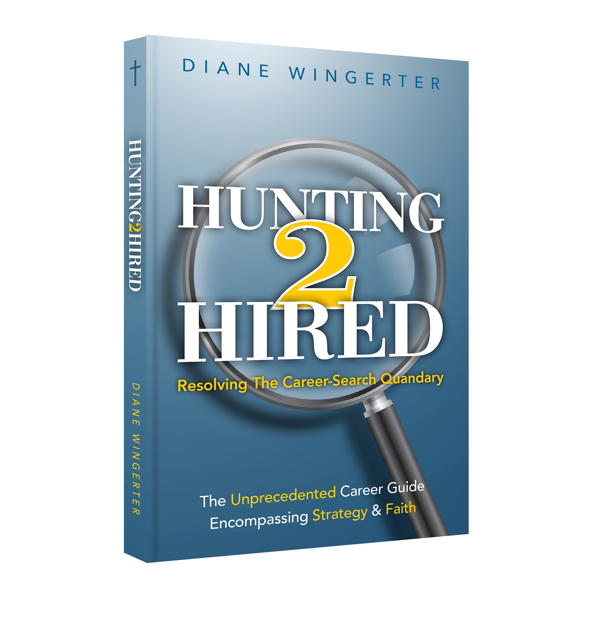 Hunting2Hired, job hunting, book, hired, new career, career strategy, job search, career transition, career coaching